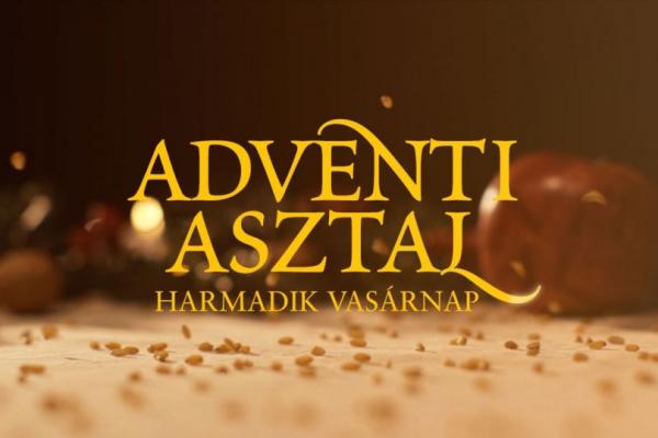 Adventi Asztal - harmadik vasárnap